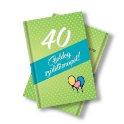 Születésnapi könyv 40. születésnapra idézetekkel, fotókkal