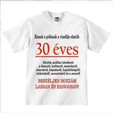 8ae4115705 Tréfás Póló 30. Születésnapra - Ennek a pólónak a viselője elmúlt 30? (L