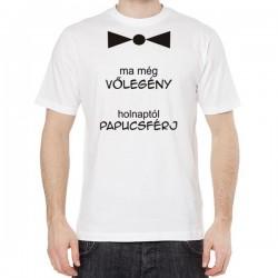 Vicces Póló - Ma még vőlegény - Legénybúcsúra M-es