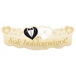 Sok Boldogságot Menyasszony-Vőlegény Arany Esküvői Karton Felirat - 90 cm X 30 cm
